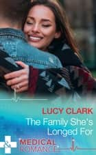 The Family She's Longed For (Mills & Boon Medical) (The Lewis Doctors, Book 2) ebook by Lucy Clark