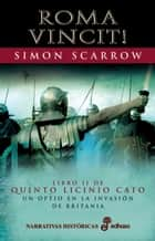 Roma Vincit! ebook by Simon Scarrow, Montse Batista