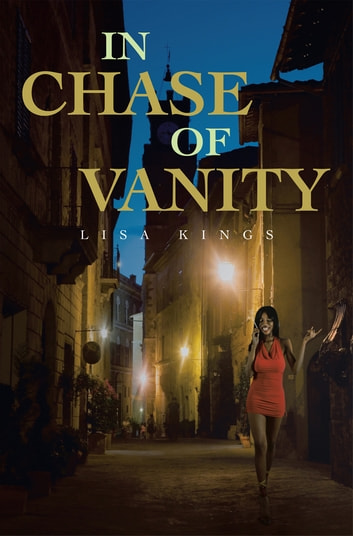 In chase of vanity ebook by lisa kings 9781466983939 rakuten kobo in chase of vanity ebook by lisa kings fandeluxe PDF