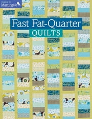 Fast Fat-Quarter Quilts ebook by That Patchwork Place