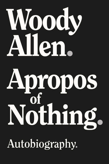Apropos of Nothing ebook by Woody Allen