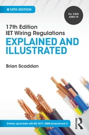 17th Edition IET Wiring Regulations: Explained and Illustrated ebook by Brian Scaddan