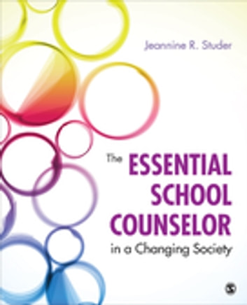 The Essential School Counselor in a Changing Society ebook by Jeannine Studer