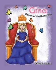 Gina: Queen of the Butterflies ebook by Donna Mililli