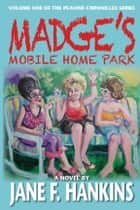 Madge's Mobile Home Park ebook by Jane F. Hankins