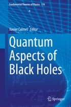 Quantum Aspects of Black Holes ebook by Xavier Calmet