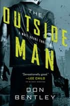 The Outside Man ebook by Don Bentley