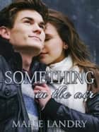 Something in the Air ebook by Marie Landry