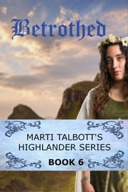 Betrothed, Book 6 ebook by Marti Talbott