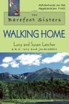 The Barefoot Sisters Walking Home ebook by Lucy Letcher, Susan Letcher