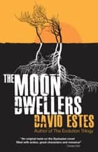 The Moon Dwellers ebook by David Estes