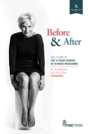Before and After - Real Stories of the 10 Years Younger in 10 Weeks Programme ebook by Thorbjörg