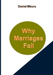 Why Marriages Fail ebook by Daniel Mburu