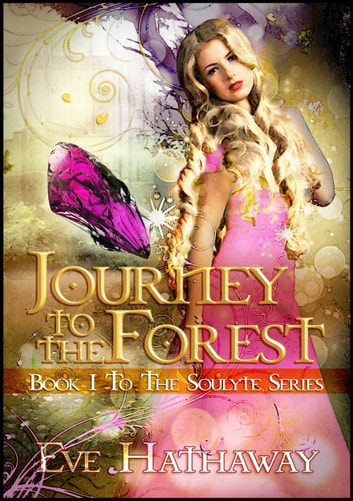 Journey to the Forest: Soulyte 1 ebook by Eve Hathaway