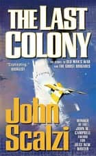 ebook The Last Colony de John Scalzi