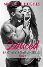 Seduced ebook by Michelle Hughes