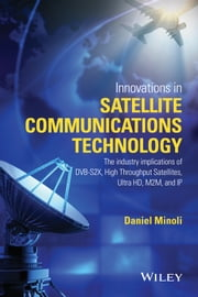Innovations in Satellite Communication and Satellite Technology ebook by Daniel Minoli