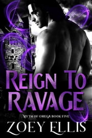 Reign To Ravage ebook by Zoey Ellis