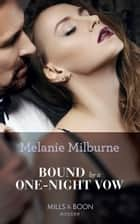 Bound By A One-Night Vow (Mills & Boon Modern) (Conveniently Wed!, Book 10) ekitaplar by Melanie Milburne