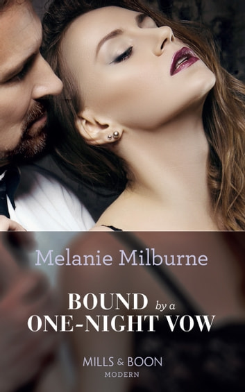 Bound By A One-Night Vow (Mills & Boon Modern) (Conveniently Wed!, Book 10) ebook by Melanie Milburne