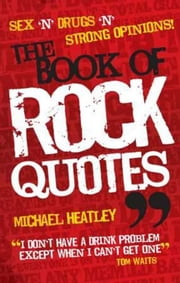 The Book of Rock Quotes ebook by Michael Heatley