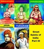 Great saints of India - Part III ebook by Harry Krishna