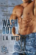 Wash Out ebook by L.A. Witt
