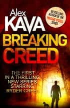 Breaking Creed ebook by Alex Kava
