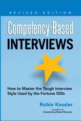 Competency-Based Interviews, Revised Edition ebook by Kessler, Robin