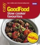 Good Food: Slow Cooker Favourites - Triple-tested Recipes ebook by Sarah Cook