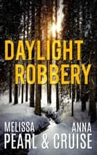 Daylight Robbery (An Aspen Falls Novel) ebook by
