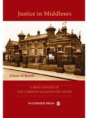Justice in Middlesex: A Brief History of the Uxbridge Magistrates\