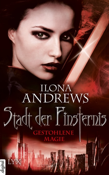 Stadt der Finsternis - Gestohlene Magie ebook by Ilona Andrews