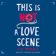 This Is Not a Love Scene - A Novel audiobook by S. C. Megale