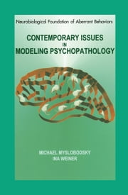Contemporary Issues in Modeling Psychopathology ebook by Michael S. Myslobodsky,Ina Weiner