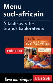Menu sud-africain - À table avec les Grands Explorateurs ebook by Alain de la Porte, Sylvaine de la Porte