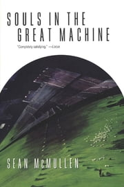 Souls in the Great Machine ebook by Sean Mcmullen