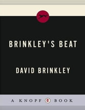 Brinkley's Beat - People, Places, and Events That Shaped My Time ebook by David Brinkley