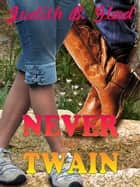 Never the Twain ebook by Judith B. Glad