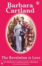73 The Revelation is Love ebook by Barbara Cartland