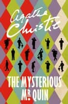 The Mysterious Mr Quin ebook by Agatha Christie