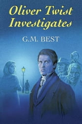 Oliver Twist Investigates ebook by G. M. Best