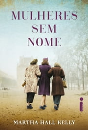 Mulheres sem nome ebook by Martha Hall Kelly