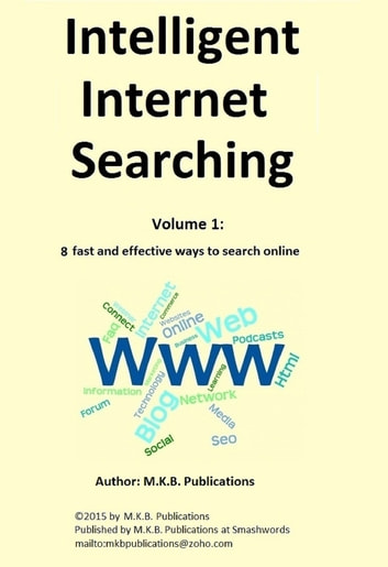 Intelligent Internet Searching, Volume 1: 8 fast and effective ways to search online ebook by M.K.B. Publications