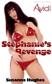 Stephanie's Revenge: Entrapped and enslaved ebook by Susanna Hughes