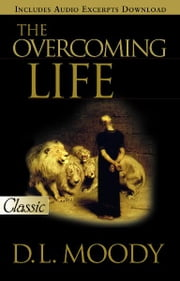 The Overcoming Life ebook by Moody, D.L.