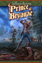 Prince of Bryanae - Bryanae ebook by Jeffrey Getzin