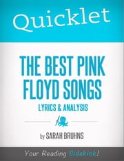 Quicklet on The Best Pink Floyd Songs: Lyrics and Analysis ebook by Sarah  Bruhns