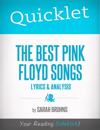 Quicklet on The Best Pink Floyd Songs: Lyrics and Analysis
