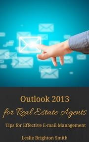 Outlook 2013 for Real Estate Agents ebook by Leslie Brighton Smith